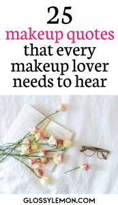 25 funny and inspiring makeup quotes that every makeup lover needs to hear!